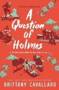 Charlotte Holmes 04 Question of Holmes
