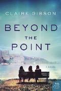 Beyond the Point A Novel