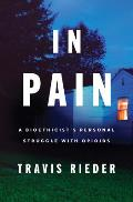 In Pain A Bioethicists Personal Struggle with Opioids
