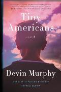 Tiny Americans A Novel
