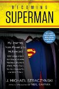 Becoming Superman My Journey From Poverty to Hollywood