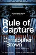 Rule of Capture A Novel