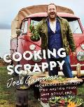 Cooking Scrappy 100 Recipes That Will Help You Save Money Love What You Eat & Stop Wasting Food