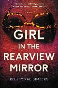 Girl in the Rearview Mirror A Novel