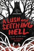Lush & Seething Hell Two Tales of Cosmic Horror