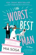 'The Worst Best Man' by Mia Sosa