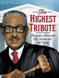 Highest Tribute Thurgood Marshalls Life Leadership & Legacy