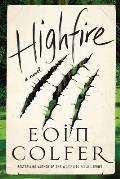 Highfire A Novel - Signed Edition