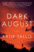 Dark August A Novel