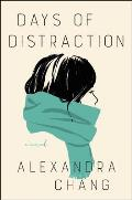 'Days of Distraction,' by Alexandra Chang