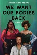 We Want Our Bodies Back: Poems