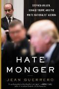 Hatemonger Stephen Miller Donald Trump & the White Nationalist Agenda