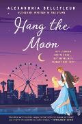 Hang the Moon A Novel