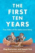 The First Ten Years: Two Sides of the Same Love Story