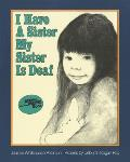 I Have A Sister My Sister Is Deaf