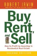 Buy Rent & Sell How to Profit by Investing in Residential Real Estate