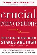 Crucial Conversations Tools for Talking When Stakes Are High 2nd Edition Revised & Updated