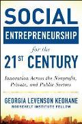 Social Entrepreneurship for the 21st Century Innovation Across the Non Profit Public & Private Sectors