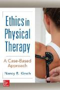 Ethics In Physical Therapy A Case Based Approach
