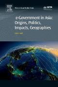 E-Government in Asia: Origins, Politics, Impacts, Geographies