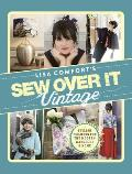 Sew Over It Vintage Stylish Projects for the Modern Wardrobe & Home