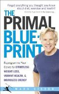 Primal Blueprint: Reprogramme Your Genes for Effortless Weight Loss, Vibrant Health and Boundless Energy