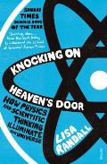 Knocking on Heavens Door How Physics & Scientific Thinking Illuminate Our Universe