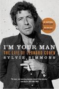 Im Your Man The Life of Leonard Cohen