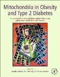 Mitochondria in Obesity and Type 2 Diabetes: Comprehensive Review on Mitochondrial Functioning and Involvement in Metabolic Diseases