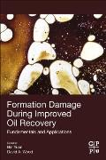 Formation Damage During Improved Oil Recovery: Fundamentals and Applications