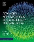 Advanced Nanomaterials and Coatings by Thermal Spray: Multi-Dimensional Design of Micro-Nano Thermal Spray Coatings