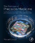 The Business of Precision Medicine: How to Create and Develop a Sustainable and Scalable Business in Precision Medicine