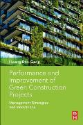 Performance and Improvement of Green Construction Projects: Management Strategies and Innovations