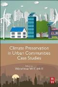 Climate Preservation in Urban Communities Case Studies