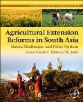 Agricultural Extension Reforms in South Asia: Status, Challenges, and Policy Options