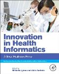 Innovation in Health Informatics: A Smart Healthcare Primer