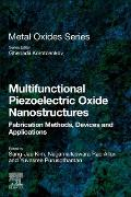 Multifunctional Piezoelectric Oxide Nanostructures: Fabrication Methods, Devices and Applications