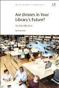 Are Drones in Your Library's Future?: An Introduction