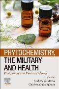 Phytochemistry, the Military and Health: Phytotoxins and Natural Defenses