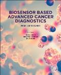 Biosensor Based Advanced Cancer Diagnostics: From Lab to Clinics