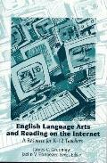 English Language Arts & Reading On the Internet a Resource for K 12 Teachers
