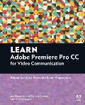 Learn Adobe Premiere Pro CC for Video Communication: Adobe Certified Associate Exam Preparation