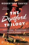 Deptford Trilogy Fifth Business The Manticore World of Wonders