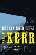Berlin Noir March Violets The Pale Criminal A German Requiem Bernie Gunther