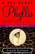 Boy Named Phyllis A Suburban Memoir