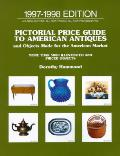Pictorial Price Guide to American Antiques and Objects Made for the American Market: More Than 5000 Illustrated and Priced Objects