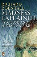 Madness Explained Psychosis & Human Nature