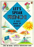 Lets Speak French A First Book Of Words