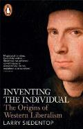 Inventing the Individual the Origins of Western Liberalism
