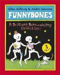 Funnybones: A Brilliant Bone-Rattling Collection!. Allan Ahlberg & Andr Amstutz